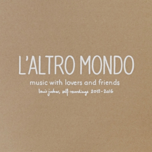 LOUIS_JUCKER_L'ALTRO_MONDO_COVER