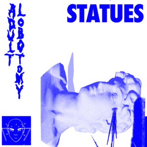 "STATUES ""Adult Lobotomy"" LP (clear vinyl only 5 copies left)"